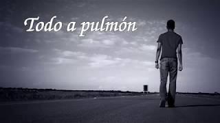 Todo a Pulmón - Miguel Rios [LETRA]