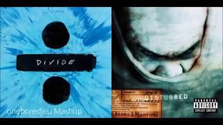 Shape of the Sickness   Ed Sheeran vs  Disturbed Mashup