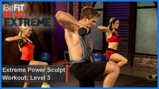 Extreme Power Sculpt Workout   Level 3- BeFit in 30 Extreme by BeFiT