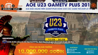 AoE U23 GameTV Plus 2018 | Vòng 1/16 - Loại Trực Tiếp | Kênh 1 | Ngày 18-08-2018