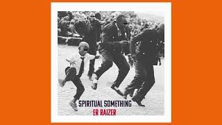 Spiritual Something   Er Raizer Youtube Nigeria