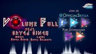 Skyga Singh - Volume Full - officialskyga