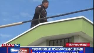 Video muestra el momento cuando un joven mata a otro en San Francisco de Macorís