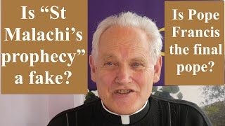 Did St  Malachi prophecy that Pope Francis would be the last pope?