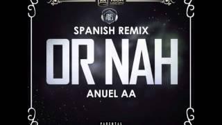 Anuel AA OR NAH