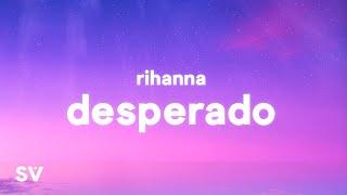 "Rihanna - Desperado (TikTok Remix) Lyrics | ""Desperado"