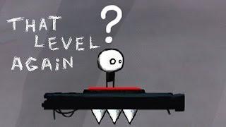 ОПЯТЬ ЭТОТ УРОВЕНЬ?! ► That Level Again (1 - 32 уровни)
