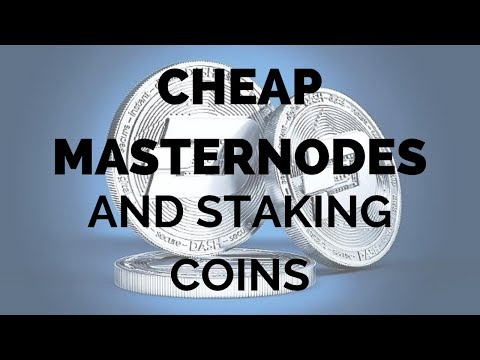 Cheap Masternodes and Staking Coins