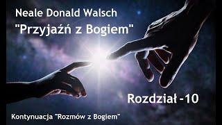 """Neale Donald Walsch """"Przyjaźń z Bogiem"""" # 10"""