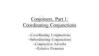 Conjoiners Part 1: Coordinating Conjunctions