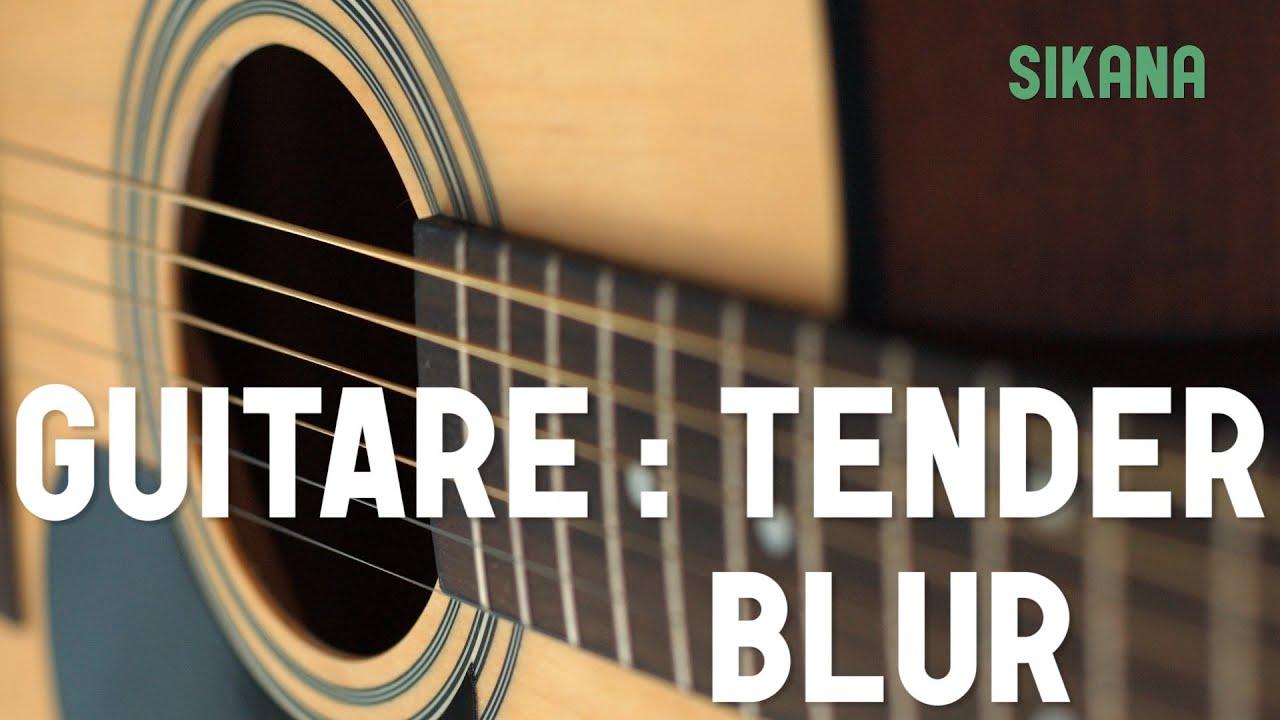 Blur tender apprendre jouer de la guitare sikana - Apprendre la guitare seul mi guitar ...
