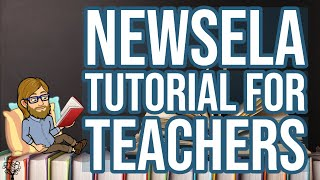 Newsela Tutorial for Teachers