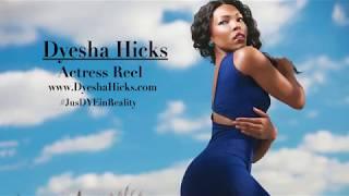 Dyesha Hicks- Actress Reel