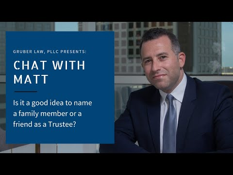 video thumbnail Is it a good idea to name a family member or a friend as a Trustee?