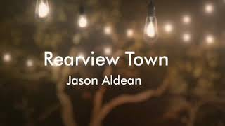 Rearview Town By Jason Aldean (Lyrics)