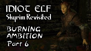 Skyrim Revisited - 076 - Burning Ambition - Part 6