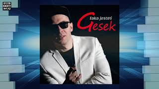 Gesek - Taka jesteś (Official audio)