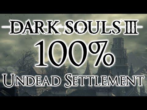 Dark Souls 3 100% Walkthrough #3 Undead Settlement (All Items & Secrets)