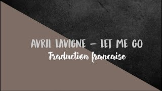 Avril Lavigne   Let Me Go. ( Traduction Française )