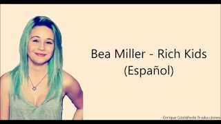 Bea Miller - Rich Kids (Traducida al Español)