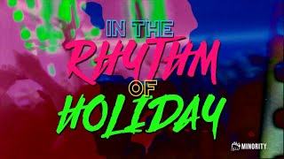 "Video The Minority - ""Rhythm Of Holiday"" (Lyric Video)"