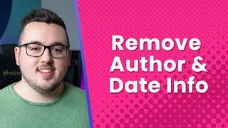 How To Remove Author And Date Info From Your WordPress Posts