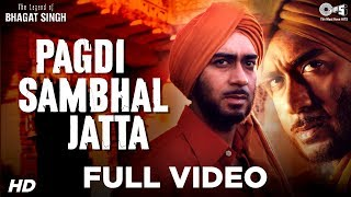 Pagdi Sambhal Jatta Full Video - The Legend Of Bhagat