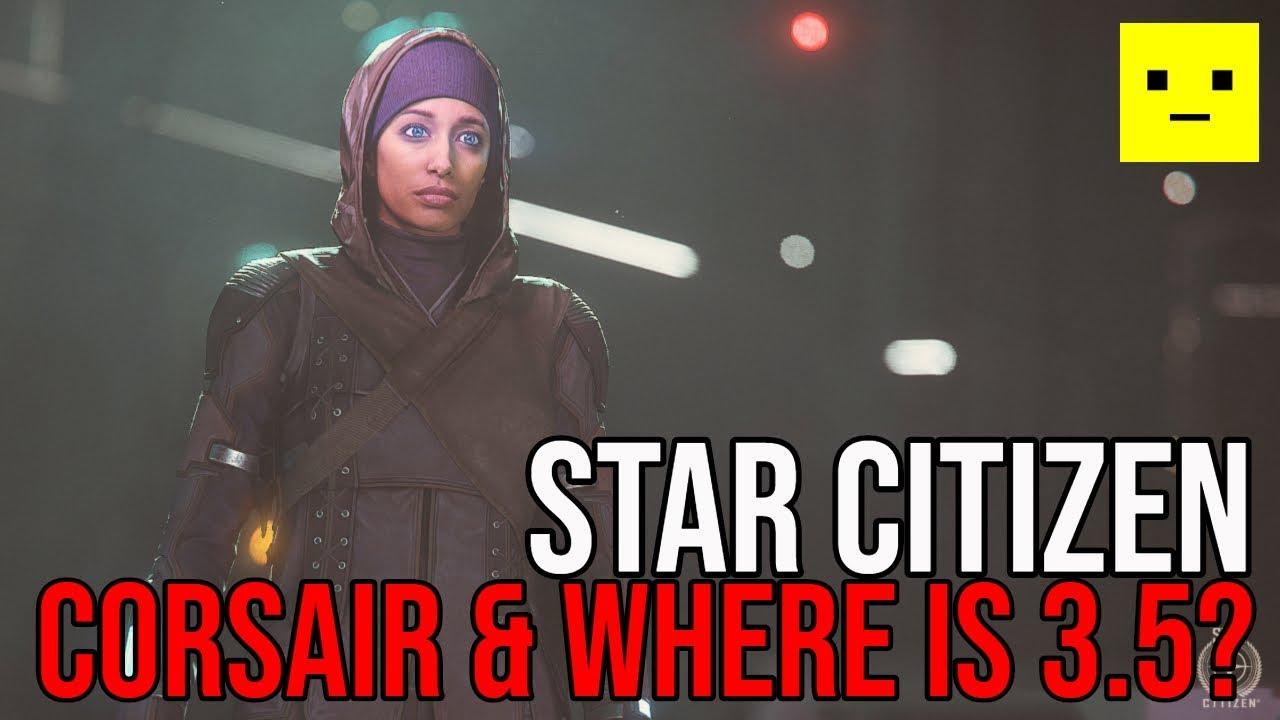 Star Citizen News   Corsair & Where is Alpha 3.5 Wave 1?