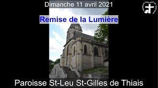 2021-04-11 – 09h00 – Remise de la Lumière
