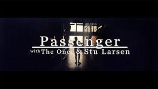 Passenger, The Once & Stu Larsen | Sailing to Philadelphia