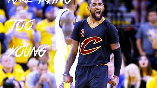 "Kyrie Irving ""Too Young"" ᴴᴰ"