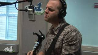 Air1 - Matthew West 'The Motions' LIVE