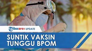Pelaksanaan Suntik Vaksin Covid-19 Menunggu Kepastian BPOM, antara Januari atau Awal Februari 2021
