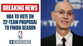 NBA expected to approve 22-team format | CBS Sports HQ