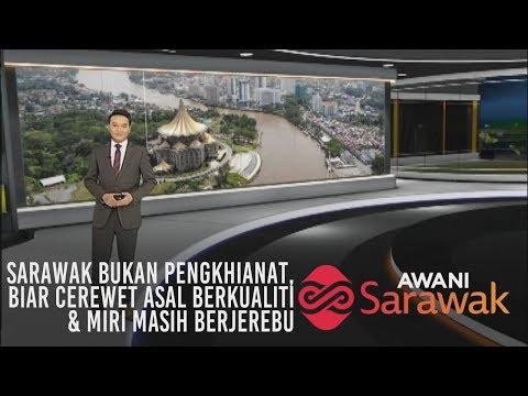 AWANI Sarawak [19/04/2019] - Sarawak bukan pengkhianat & Miri masih berjerebu