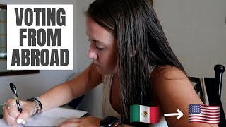 HOW TO VOTE FROM ABROAD | AMERICAN LIVING IN MEXICO | UNITED STATES PRESIDENTIAL ELECTION