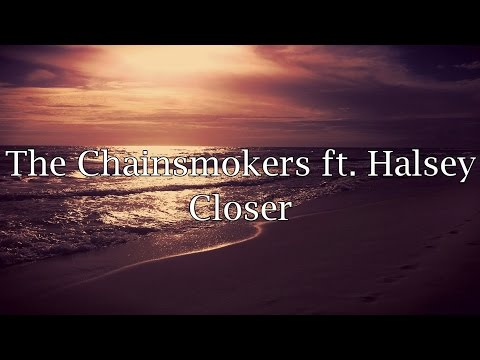 The Chainsmokers ft. Halsey - Closer (Lyrics)