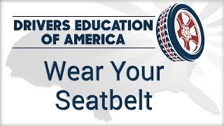 Wear Your Seatbelt! - San Antonio Driver Ed