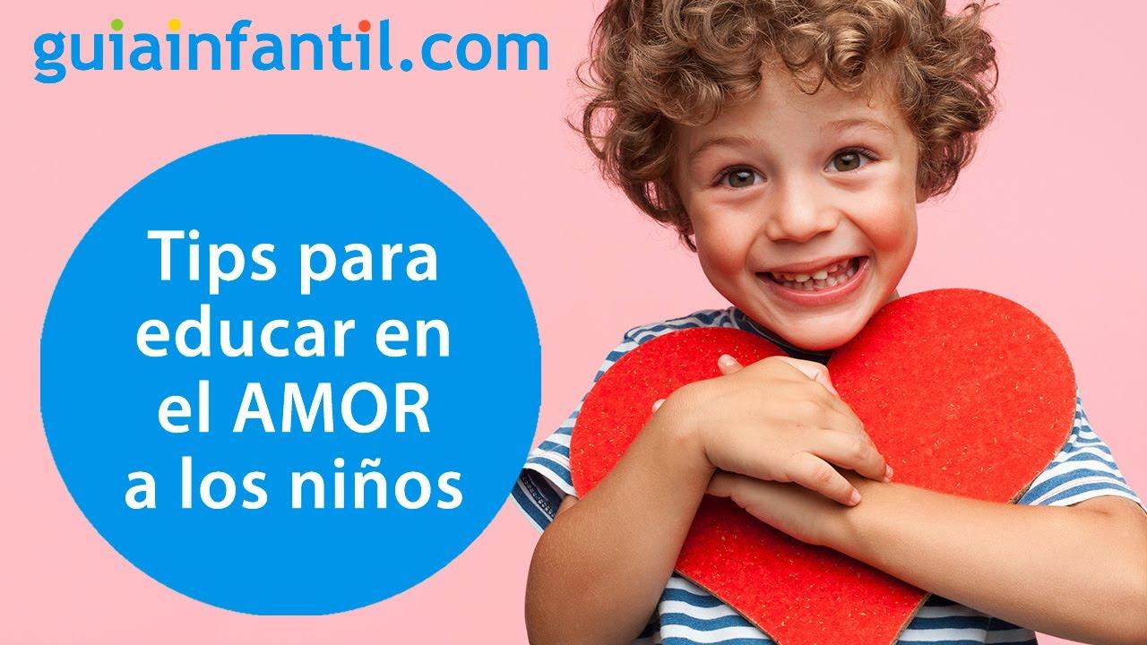 Consejos para educar con AMOR y el AMOR a los niños | 12 meses, 12 emociones