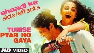 Tumse Pyar Ho Gaya - Video Song - Shaadi Ke Side Effects