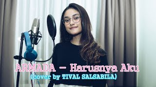 Download ARMADA - Harusnya Aku (cover by TIVAL SALSABILA) Mp3