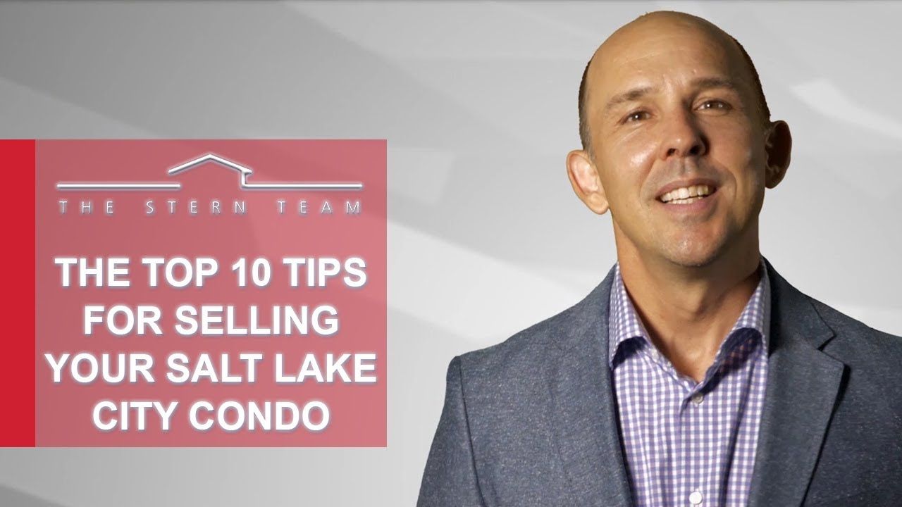 The Top 10 Tips for Selling Your Salt Lake City Condo