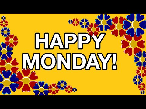 HAPPY MONDAY! Free online Greeting Cards