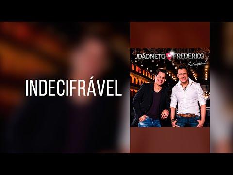 Indecifrável - João Neto e Frederico