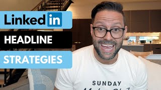 LinkedIn Tips: LinkedIn Headline - 3 Strategies and Examples to Stand Out!