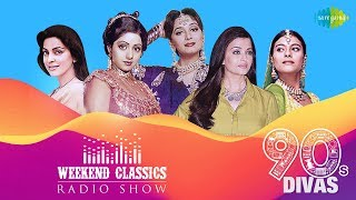Weekend Classic Radio Show | 90's Divas Special | Kabhi