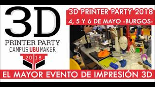 3D Printer Party 2018 Burgos | Participa en el mayor evento de impresión 3D