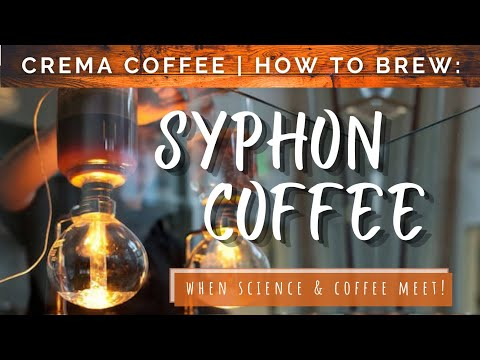 How To: Syphon Coffee Maker | Crema Coffee Garage