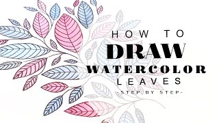 HOW TO DRAW LEAVES - WATERCOLOR LEAVES - LEAF ART ILLUSTRATION - STEP BY STEP TUTORIAL SIMPLE EASY