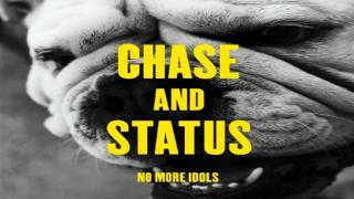 Chase & Status - Let You Go (No More Idols)
